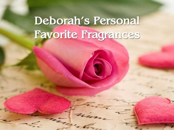 Deborah's Personal Favorite Fragrances