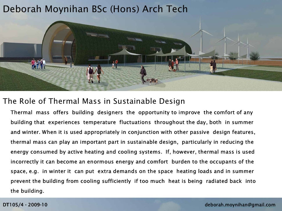 Deborah Moynihan BSc (Hons) Arch Tech     The Role of Thermal Mass in Sustainable Design   Thermal mass offers building de...
