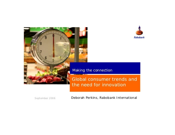 Making the connection                   Global consumer trends and                  the need for innovation  September 200...