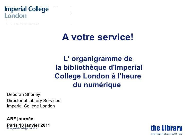 A votre service!                               L organigramme de                            la bibliothèque dImperial     ...