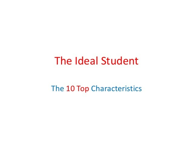 The Ideal StudentThe 10 Top Characteristics
