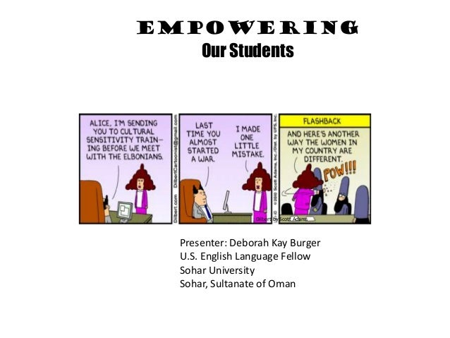 Empowering   Our Students                 Dilbert by Scott Adams  Presenter: Deborah Kay Burger  U.S. English Language Fel...