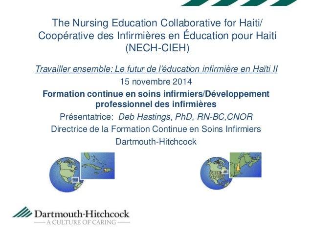 The Nursing Education Collaborative for Haiti/  Coopérative des Infirmières en Éducation pour Haiti  (NECH-CIEH)  Travaill...