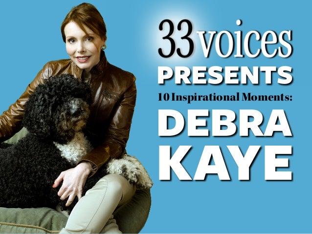 PRESENTS10 Inspirational Moments:DEBRAKAYE