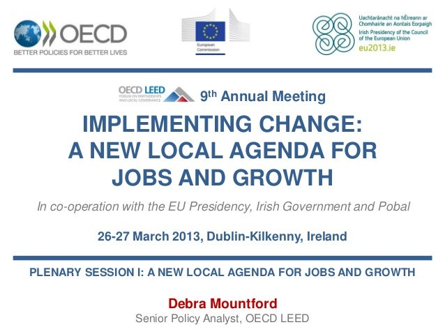 9th Annual Meeting      IMPLEMENTING CHANGE:     A NEW LOCAL AGENDA FOR        JOBS AND GROWTHIn co-operation with the EU ...