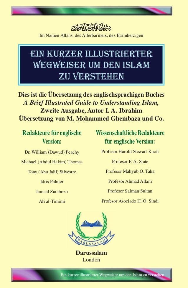 Ein kurzer illustrierter Wegweiser um den Islam zu verstehen Im Namen Allahs, des Allerbarmers, des Barmherzigen ein kurze...