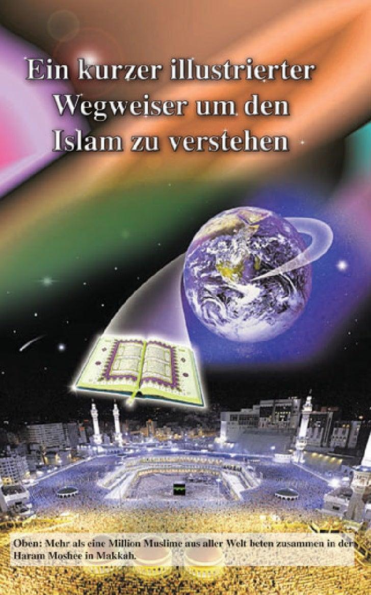 Im Namen Allahs, des Allerbarmers, des Barmherzigen     ein kurzer illustrierter     wegweiser um den islam           zu v...