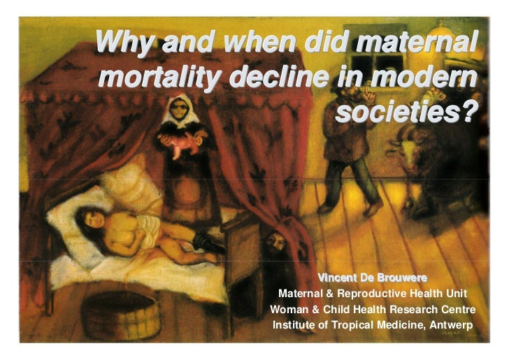 Why and when did maternalmortality decline in modern                  societies?                      Vincent De Brouwere ...