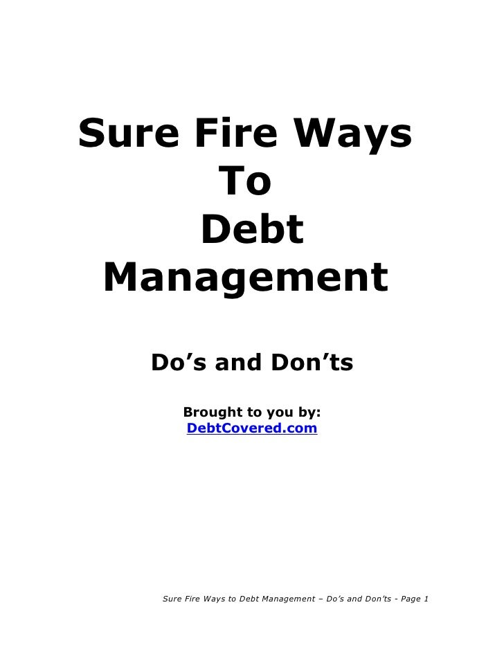 Sure Fire Ways       To      Debt  Management     Do's and Don'ts         Brought to you by:        DebtCovered.com       ...