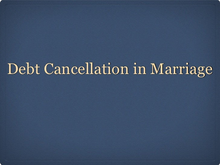 Debt Cancellation In Marriage