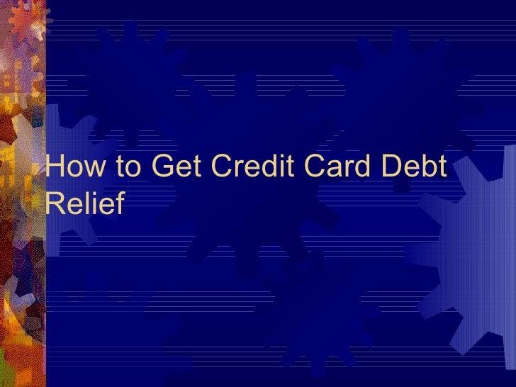 How to Get Credit Card DebtRelief