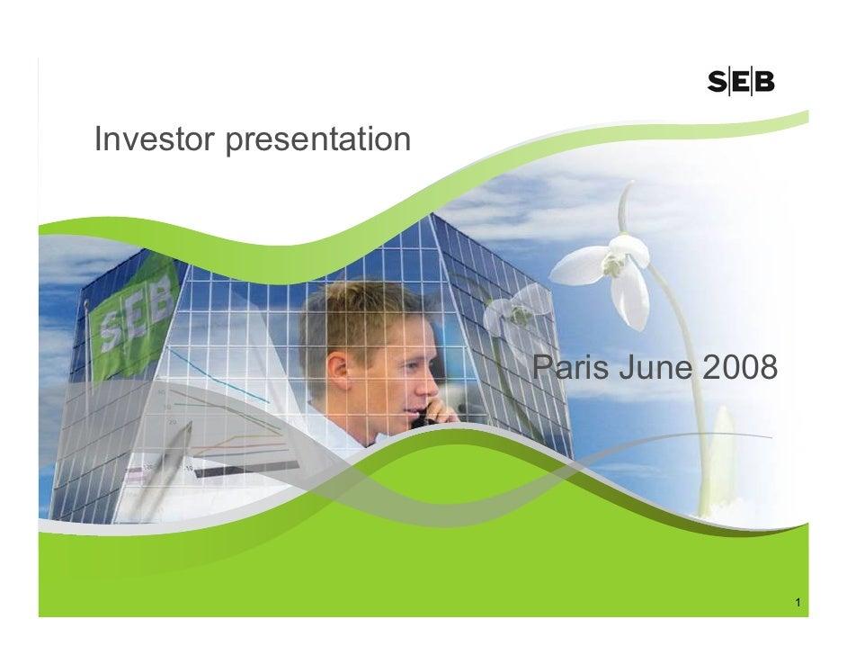 Investor presentation                             Paris June 2008                                               1