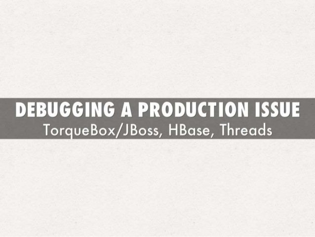 Debugging a Production Issue