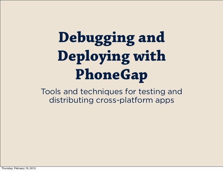 Debugging and deploying with phone gap