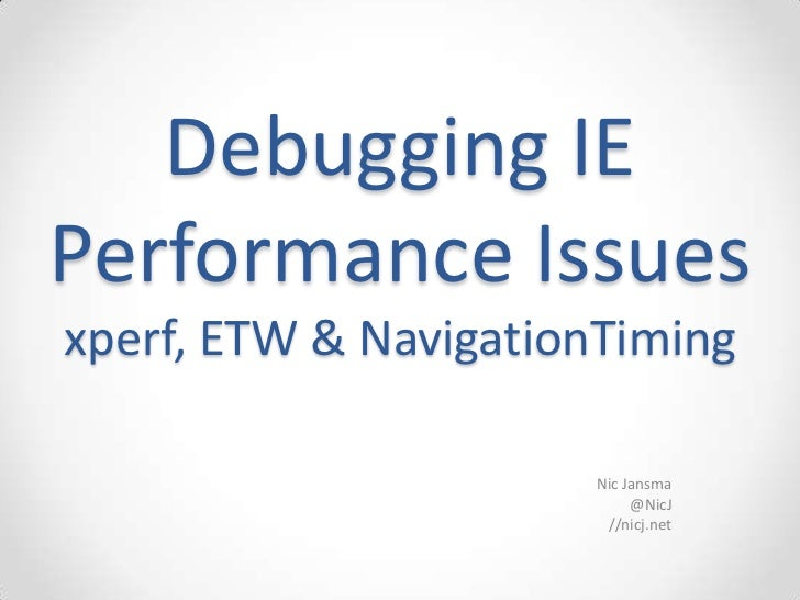 Debugging IE Performance Issues with xperf, ETW and NavigationTiming