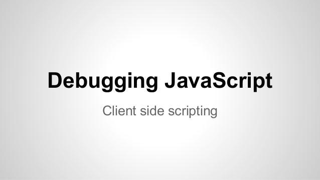 Debugging JavaScript (by Thomas Bindzus, Founder, Vinagility & Thanh Loc Vo, CTO, Epsilon Mobile )