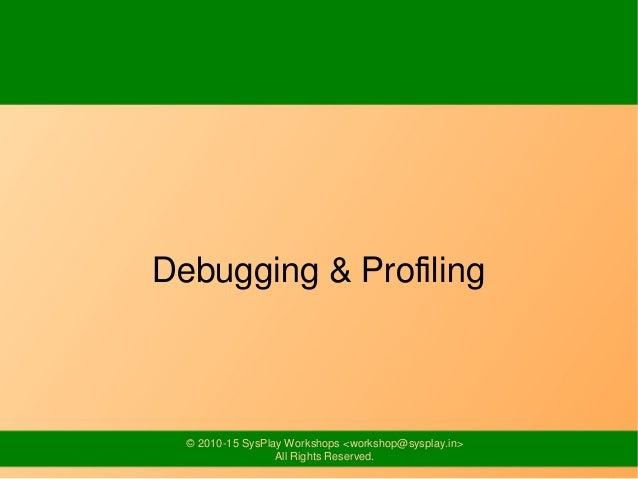Linux User Space Debugging & Profiling