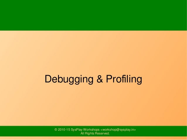 Linux User Space Debugging & Profiling