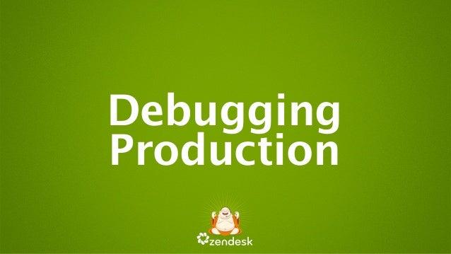 Debugging Production