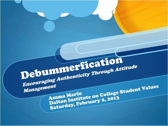 Debummerfication: Encouraging Authenticity Through Attitude Management