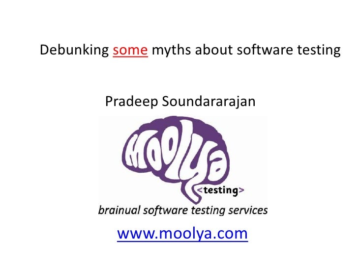 Debunking some myths about software testing