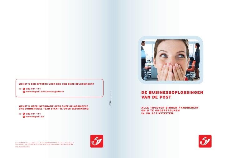 WENST U EEN OFFERTE VOOR ÉÉN VAN ONZE OPLOSSINGEN?      >>        022 011 111               www.depost.be/aanvraagofferte ...