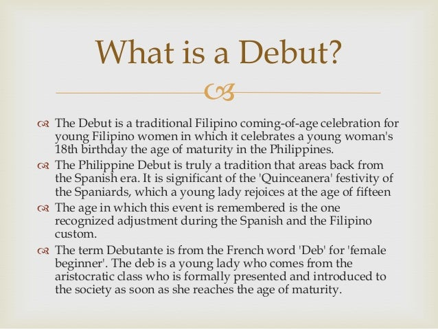 what is a debut the debut is a traditional filipino