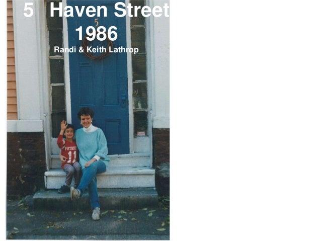 5 Haven Street    1986  Randi & Keith Lathrop