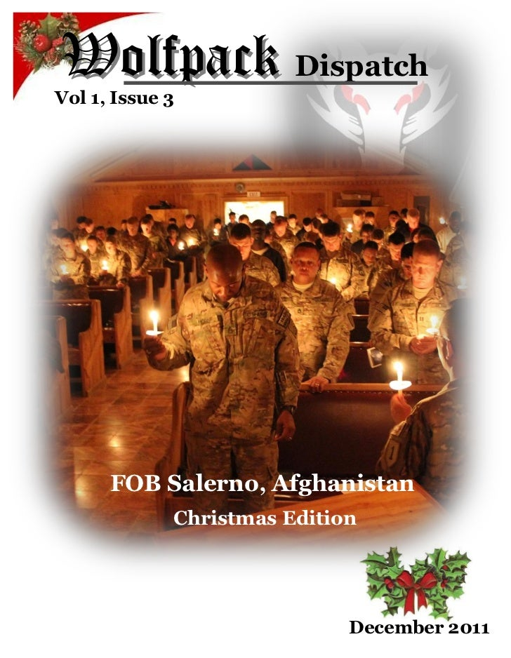 Wolfpack DispatchVol 1, Issue 3      FOB Salerno, Afghanistan             Christmas Edition                             De...