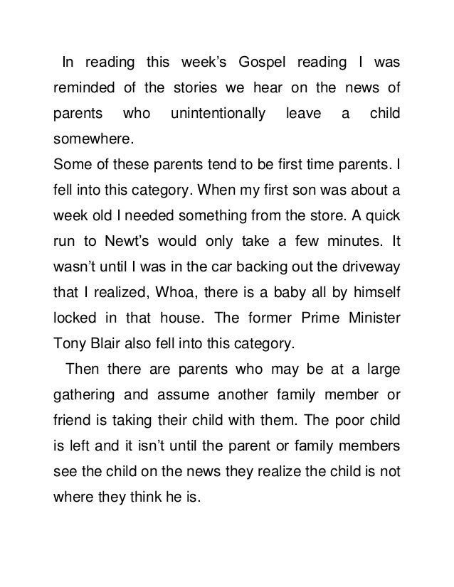 In reading this week's Gospel reading I wasreminded of the stories we hear on the news ofparents    who     unintentionall...