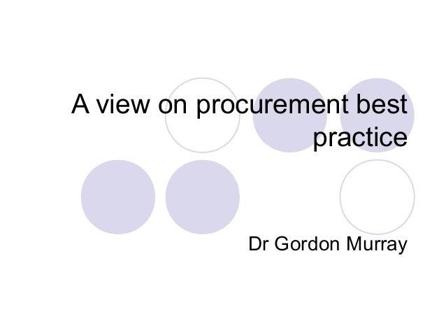 A view on procurement best practice  Dr Gordon Murray