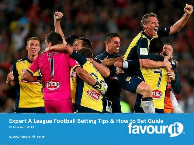 Expert A League football betting tips & how to bet on A League football guide