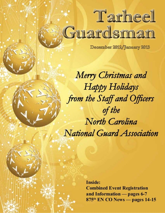 TarheelGuardsman       December 2012/January 2013    Merry Christmas and     Happy Holidays from the Staff and Officers   ...