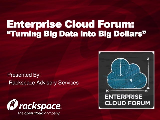 Enterprise Cloud Forum: Turning Big Data into Big Dollars