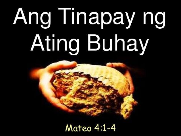 Ang Tinapay ng Ating Buhay    Mateo 4:1-4