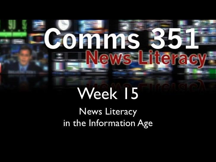 Week 15     News Literacyin the Information Age