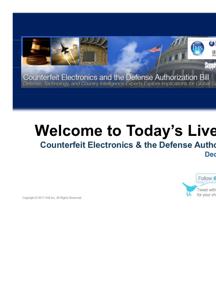 Welcome to Today's Live Panel             Counterfeit Electronics & the Defense Authorization Bill                        ...