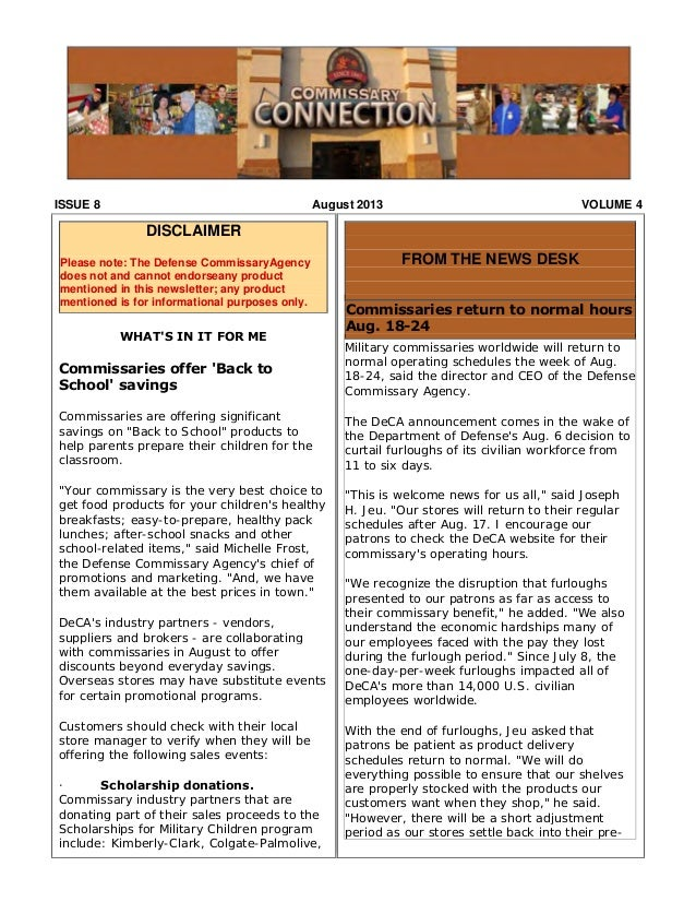 ISSUE 8 August 2013 VOLUME 4 DISCLAIMER Please note: The Defense CommissaryAgency does not and cannot endorseany product m...