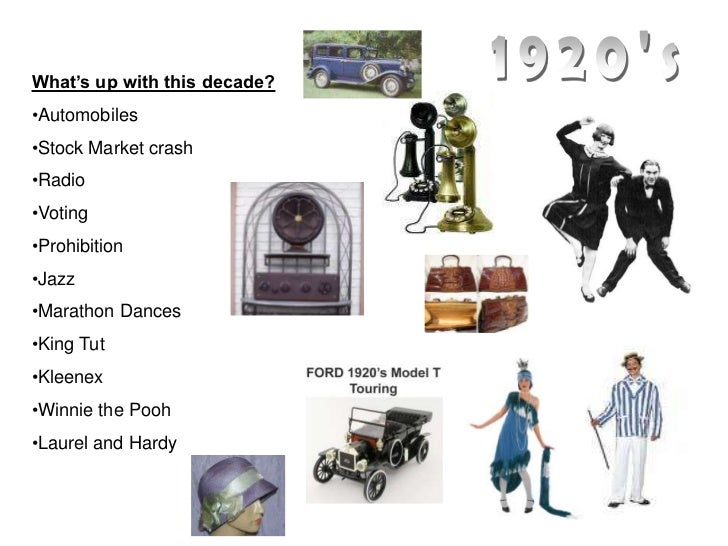 1920's<br />What's up with this decade?<br /><ul><li>Automobiles