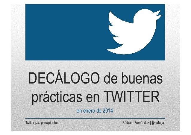Decálogo de buenas prácticas en Twitter, por @bafega