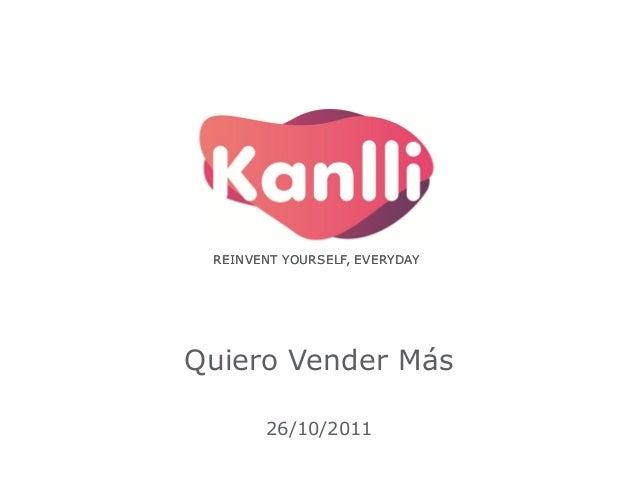 REINVENT YOURSELF, EVERYDAYREINVENT YOURSELF, EVERYDAY Quiero Vender Más 26/10/2011