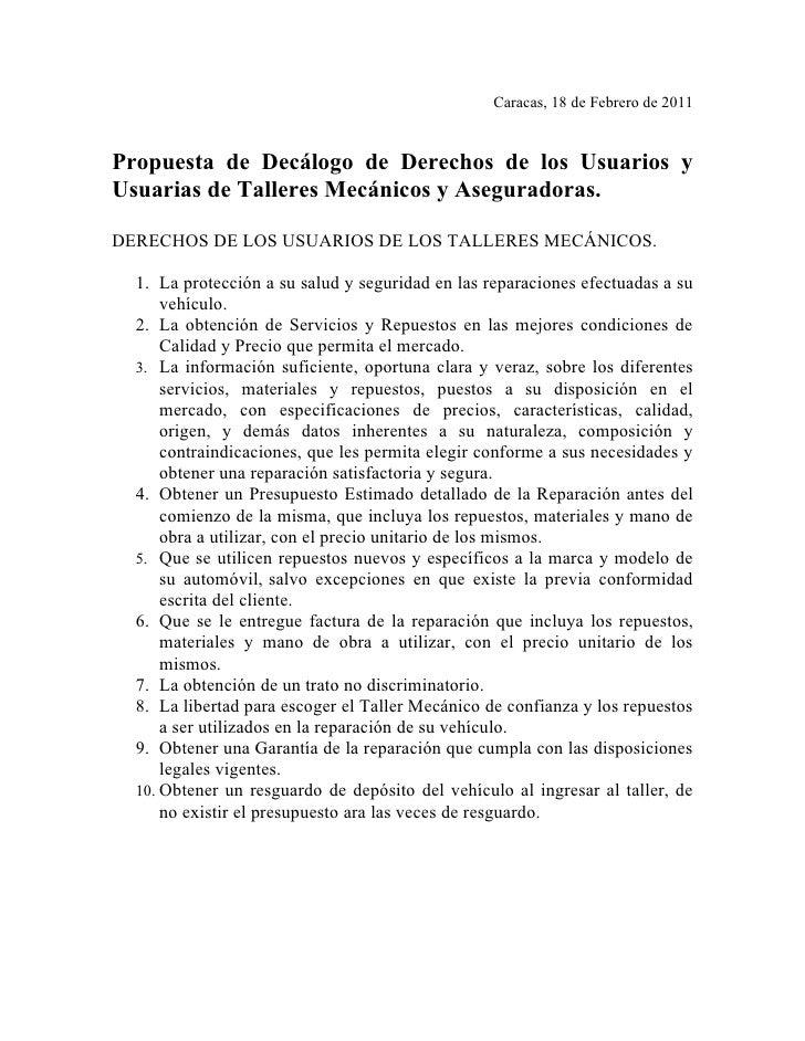 Caracas, 18 de Febrero de 2011Propuesta de Decálogo de Derechos de los Usuarios yUsuarias de Talleres Mecánicos y Asegurad...