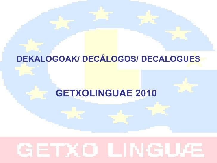 DEKALOGOAK/ DECÁLOGOS/ DECALOGUES GETXOLINGUAE 2010