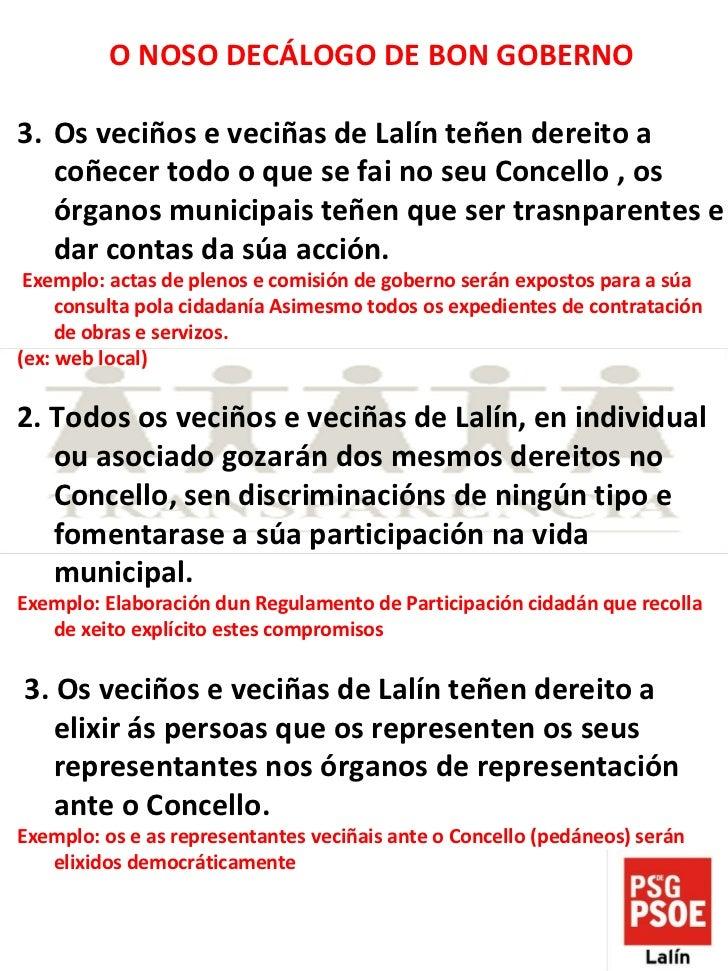 <ul><li>O NOSO DECÁLOGO DE BON GOBERNO </li></ul><ul><li>Os veciños e veciñas de Lalín teñen dereito a coñecer todo o que ...