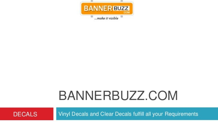 BANNERBUZZ.COMDECALS   Vinyl Decals and Clear Decals fulfill all your Requirements