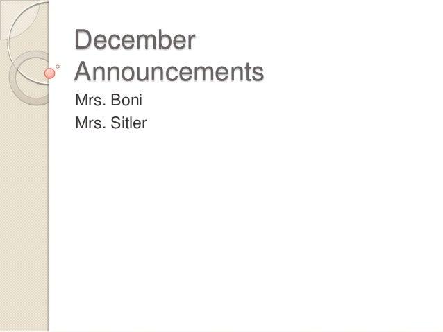 December Announcements Mrs. Boni Mrs. Sitler