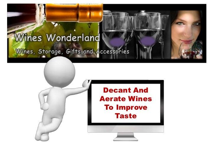 Decant AndAerate Wines To Improve    Taste