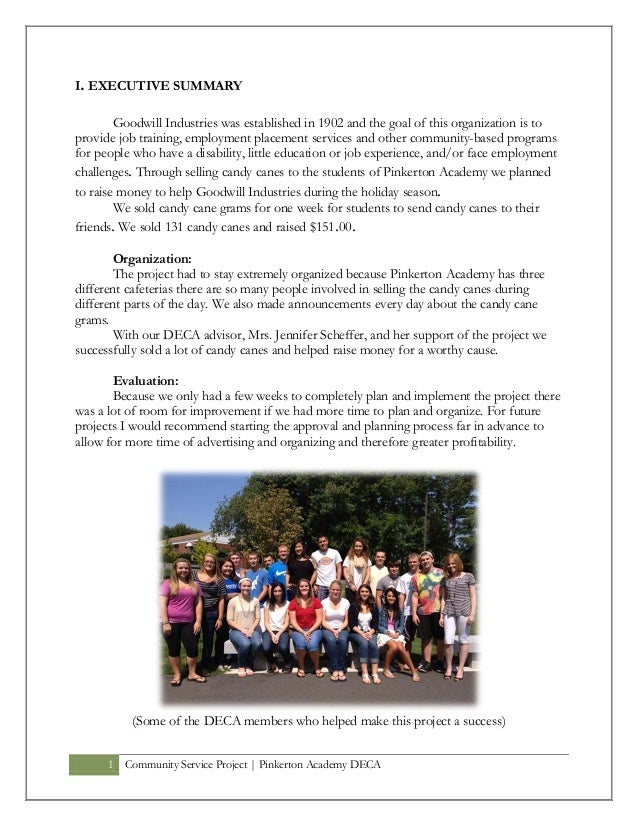 1 Community Service Project   Pinkerton Academy DECAI. EXECUTIVE SUMMARYGoodwill Industries was established in 1902 and th...