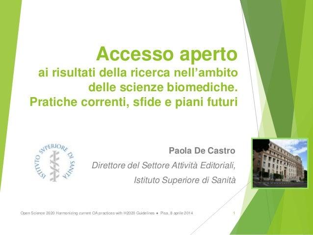 Accesso aperto ai risultati della ricerca nell'ambito delle scienze biomediche. Pratiche correnti, sfide e piani futuri Pa...