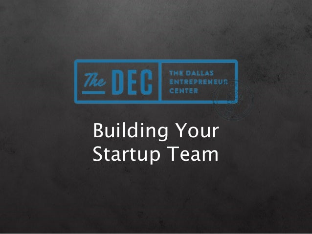 The DEC Education: Building Your Startup Team